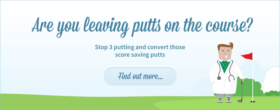 Are you leaving putts on the course? Stop 3 putting and convert those score saving putts