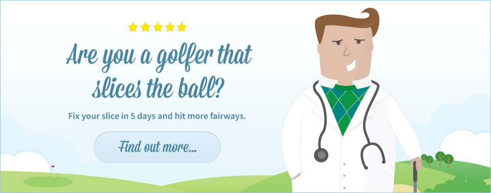 Are you a golfer that slices the ball? Fix your slice in 5 days