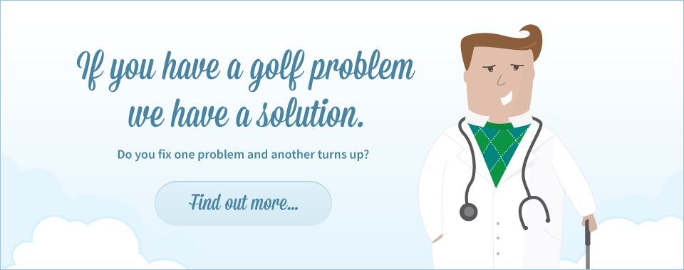 If you have a golf problem we have a solution